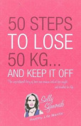 50 Steps to Lose 50kg and Keep it Off