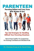 PARENTEEN - Parenting Defiant and Crazy Teens With Love And Logic - Tips And Strategies for Handling Difficult Teen Parenting Situations - Move From Conflict To Cooperation For Raising Confident and Obedient Kids