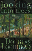 Looking into Trees: Poems