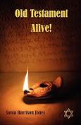 Old Testament Alive!