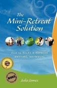 The Mini-Retreat Solution