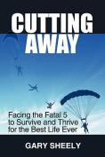 Cutting Away