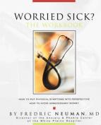Worried Sick? The Workbook