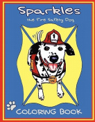Sparkles the Fire Safety Dog Coloring Book