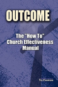 The Outcome How to Church Effectiveness Manual