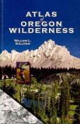 Atlas of Oregon Wilderness