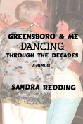 Greensboro and Me, Dancing Through the Decades