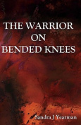 The Warrior on Bended Knees