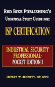 ISP Certification-The Industrial Security Professional Exam Manual Pocket Edition 1