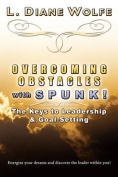 Overcoming Obstacles with Spunk!