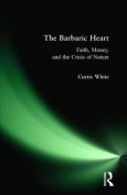 The Barbaric Heart