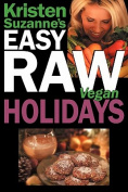 Kristen Suzanne's Easy Raw Vegan Holidays