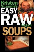Kristen Suzanne's Easy Raw Vegan Soups
