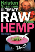 Kristen Suzanne's Ultimate Raw Vegan Hemp Recipes