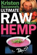 Kristen Suzanne's Ultimate Raw Vegan Hemp Recipes