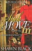 Stick & Move III  : No Way Out