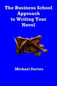 The Business School Approach to Writing Your Novel