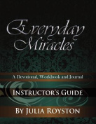 Everyday Miracles Instructor's Guide
