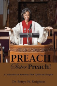 Preach, Sister Preach! a Collection of Sermons and Devotional Lessons