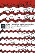 Arias, Cabalettas, and Foreign Affairs