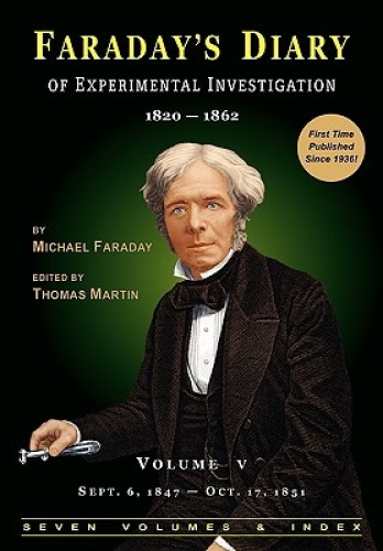 Faraday's Diary of Experimental Investigation - 2nd Edition, Vol. 5 by Michael F