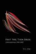 First Fire, Then Birds