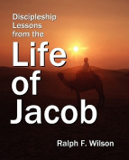 Discipleship Lessons from the Life of Jacob