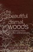 The Beautiful Dismal Woods