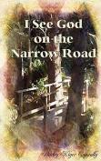 I See God on That Narrow Road