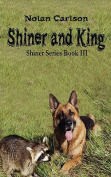 Shiner and King