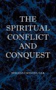 The Spiritual Conflict and Conquest