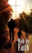Walk By Faith - Christian Spiritual Journal