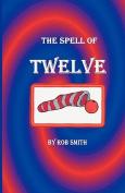 The Spell of Twelve