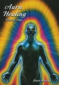 Aura Healing: Step by Step