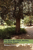 The Road Not Taken, Birches, and Other Poems