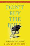 Don't Buy the Bull