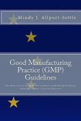 Good Manufacturing Practice (GMP) Guidelines