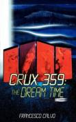 Crux 359: The Dream Time