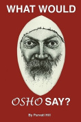 What Would Osho Say?