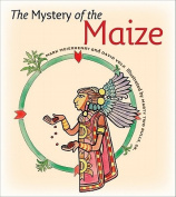The Mystery of the Maize