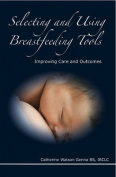Selecting and Using Breastfeeding Tools