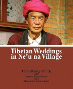 Tibetan Weddings in Ne'u Na Village