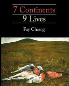 7 Continents 9 Lives