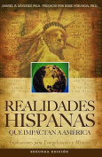 Realidades Hispanas Que Impactan a America [Spanish]