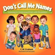 Don't Call Me Names