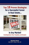 Top 18 Proven Strategies for a Successful Career in Real Estate...in Any Market!