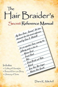 The Hair Braider's Secret Reference Manual