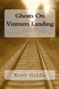 Ghosts on Vintners Landing
