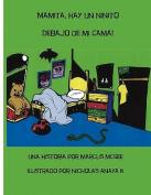 Mamita, Hay Un Ninito Debajo de Mi Cama! [Spanish]
