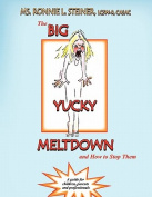 The Big Yucky Meltdown and How to Stop Them